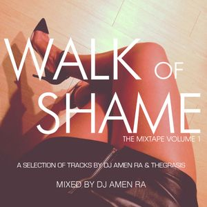 Walk of Shame - The Mixtape - Volume One - Mixed by DJ Amen Ra