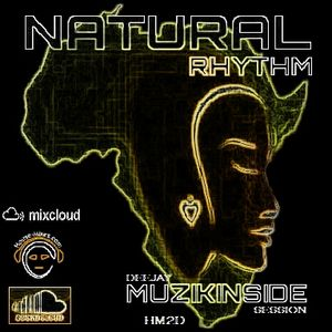 Dj Muzikinside - NATURAL RHYTHM (Afro/Deep/Soulful/Session)
