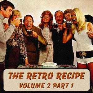 """""""The Retro Recipe"""" Volume 2 Part 1"""