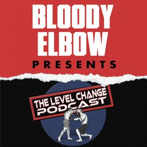 The Level Change Podcast 24: Andrade vs Zhang, Weidman's Moving On Up, Bellator 222