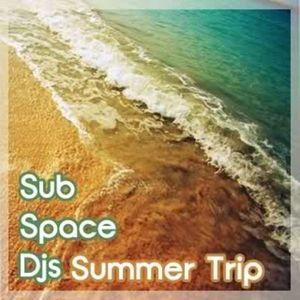 Sub Space - Summer trip