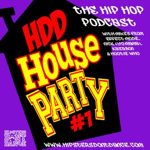HDD House Party #1 : The Hip Hop Podcast