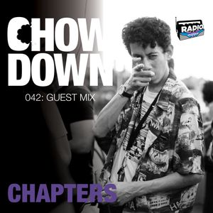 Chow Down : 042 : Guest Mix : CHAPTERS