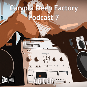 #103 Carypla Deep Factory Podcast #007 Mixed By Abeer