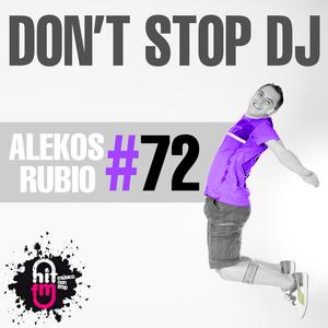 Alekos Rubio, Hit Fm - Don't Stop Dj 72 (19-09-2015)