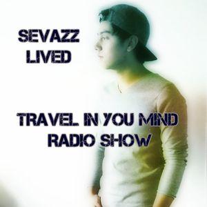 SEVAZZLIVED TRAVEL IN YOUR MIND RADIO #24