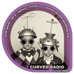 12:07:15 Cookin' up an electrical storm on the 204th edition of Curved Radio!