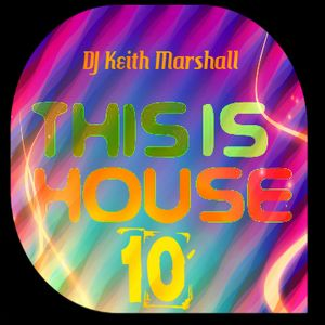 DJ Keith Marshall - This Is House 10