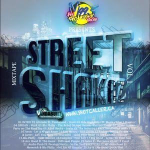 ShotCaller Radio Presents... STREET SHAKAZ VOL.1