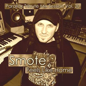 Smote - Feels Like Home (Parallax Tribute Mix Session Vol. 20)