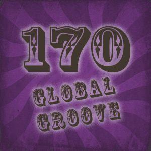 170 Global Groove (17 nov)