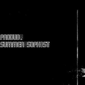PRODUB - Summer Sophist