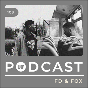 UKF Podcast #103 - FD & Fox