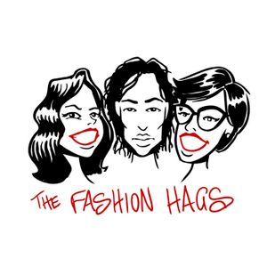 FASHION HAGS Episode 26: Hag-iversary Favourite Things!
