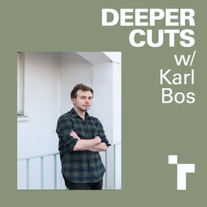 Deeper Cuts with Karl Bos - 10 May 2018