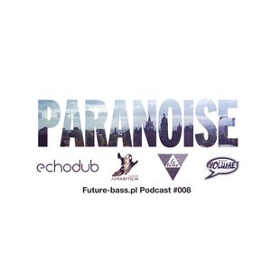 Paranoise - Future-bass.pl Podcast #008