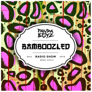 Bamboozled Radio Episode .42.