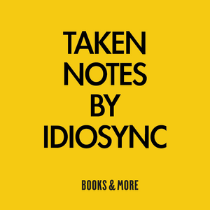 Taken Notes by Idiosync -  A mix for Books&More