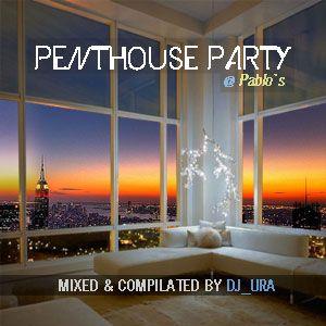 Penthouse party @ Pablo's