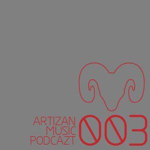 Artizan Music Podcazt 003