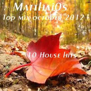 Top Mix October 2012 / Mixed by: Matthai0s / 10 House Hits