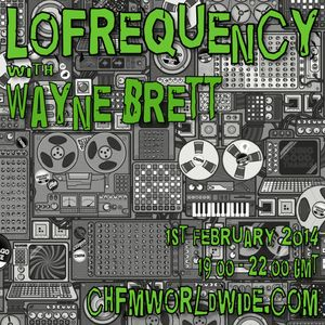Wayne Brett's Lofrequency Show on Chicago House FM 01-02-14