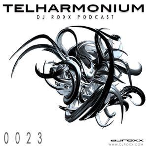Telharmonium Podcast 0023 by DJ Roxx