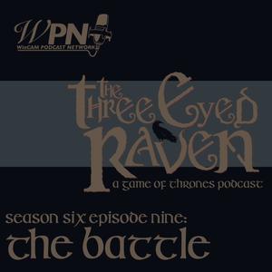 The Three Eyed Raven Season 6 Episode 9