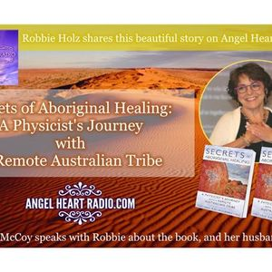 Secrets of Aboriginal Healing. Dreamtime, Spirit Guides, and Telepathy