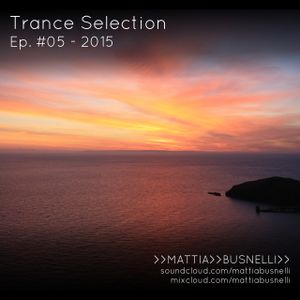 Trance Selection Ep. #05 - 2015