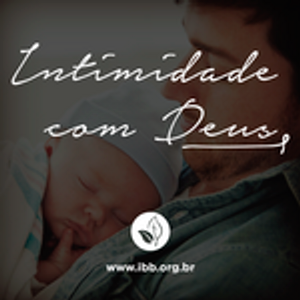 Intimidade com Deus para viver em família [Intimidade com Deus #02]