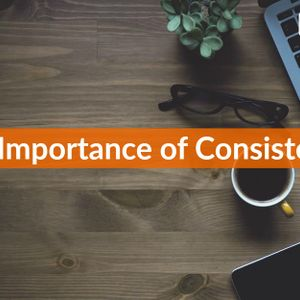 The Importance of Consistency #537