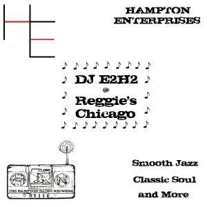 DJ E2H2 @ Reggie's Chicago