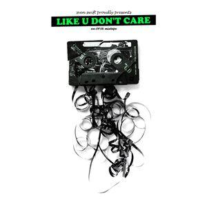 Like U Don't Care (B)