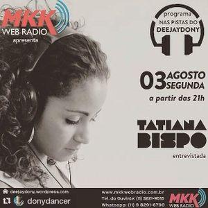 Programa Nas Pistas Deejay Dony - 03/08/2015 - Tatiana Bispo