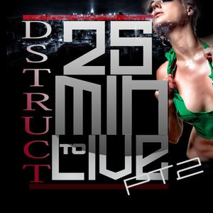 @DSTRUCT - 25 MINUTES TO LIVE *PT.DUECE 2* - MARCH 2012 PREPARTY