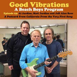 Good Vibrations: Episode 23 — Al Jardine, Matt Jardine and Jeff Alan Ross