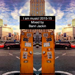 I am music! 2015-15 Mix for House dance