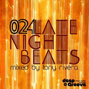 Late Night Beats by Tony Rivera - Episode 024 - deepGroove Radio & Deepinradio.com