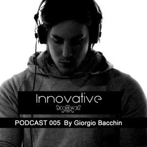 INNOVATIVE CREW PODCAST | 005 by Giorgio Bacchin