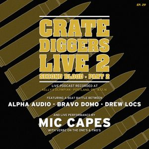 Crate Diggers - 29 - Crate Diggers Live 2: Second Blood pt. 2
