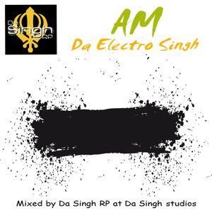 Dj/Mc DA Singh Rp - Am Da EleCTro SiNgh (Electronic Dance Music - EDM Mix 2013)