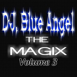 DJ. Blue Angel - The Magix Vol. 3