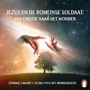 """""""Jezus & de Romeinse soldaat"""" - Br. Ezri Veen 5-3-2017"""