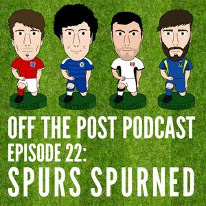 Ep.22 Spurs Spurned