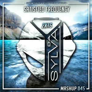 Showtek ft Vassy Vs Fraanklyn - Sastisfied Frequency (Da Sylva Mashup)