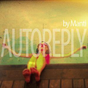 Manti - Autoreply (Spring/Summer 2012 promo mix)