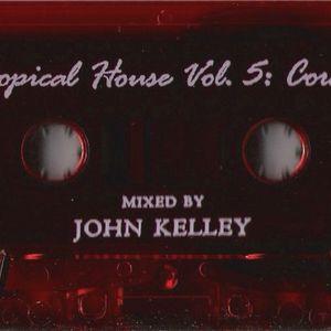 John Kelley – Tropical House Vol. 5 Coral [2001]