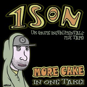 OneSon - More Cake In One Take (Grime Instrumental Mixtape 2009)