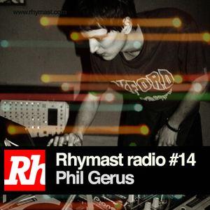 RhymastRadio #14 - Phil Gerus